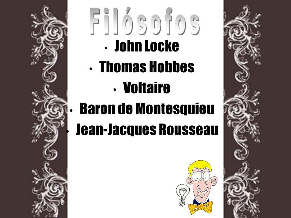 John Locke Thomas Hobbes Voltaire Baron de Montesquieu Jean-Jacques Rousseau