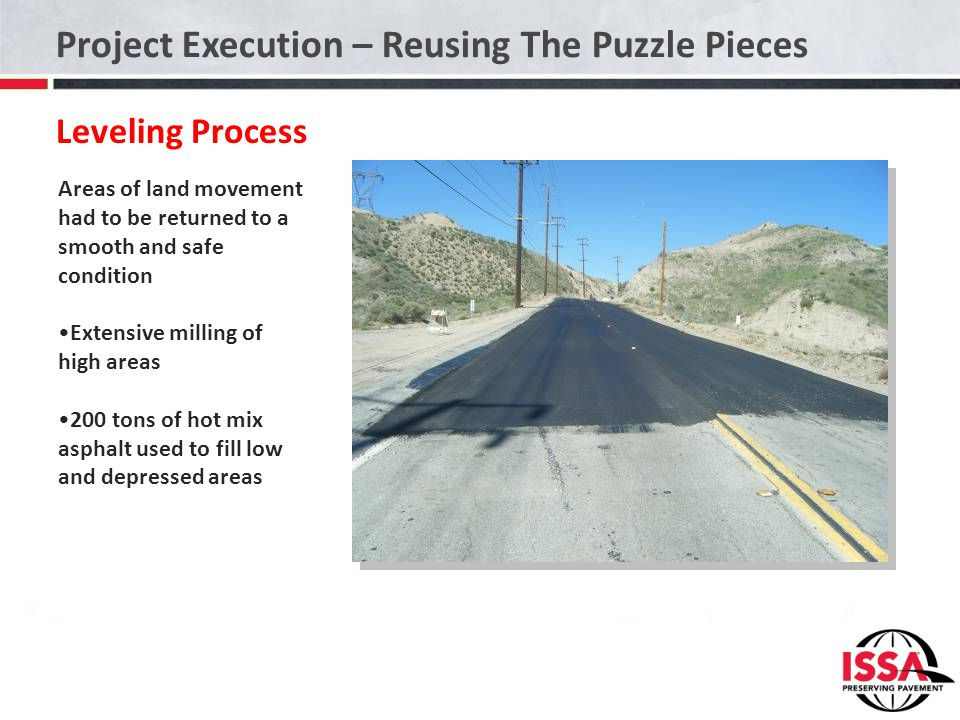 Project Execution – Reusing The Puzzle Pieces Leveling Process Areas of land movement had to be returned to a smooth and safe condition Extensive mill