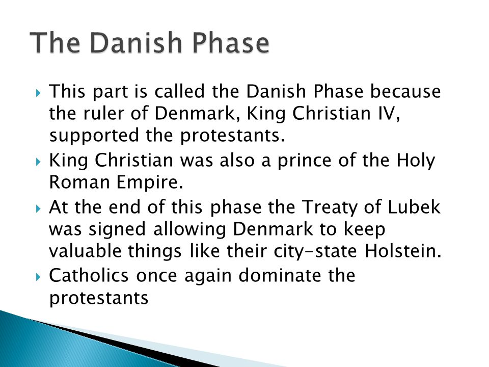  The Catholic victories from the earlier phases angered the protestants.