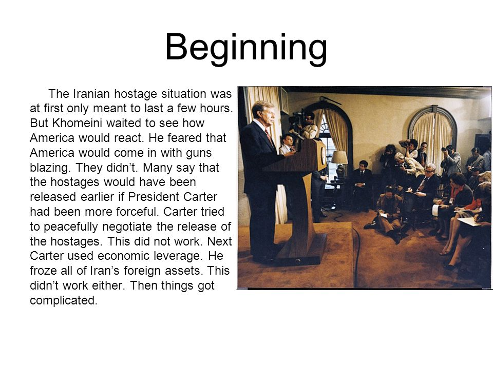 Beginning The Iranian hostage situation was at first only meant to last a few hours.