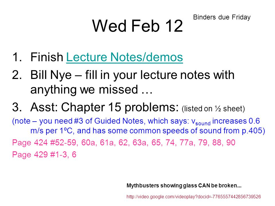Wed Feb 12 1.Finish Lecture Notes/demosLecture Notes/demos 2.Bill Nye – fill in your lecture notes with anything we missed … 3.Asst: Chapter 15 proble