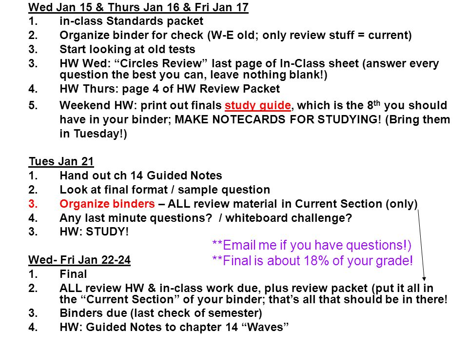Wed Jan 15 & Thurs Jan 16 & Fri Jan 17 1.in-class Standards packet 2.Organize binder for check (W-E old; only review stuff = current) 3.Start looking