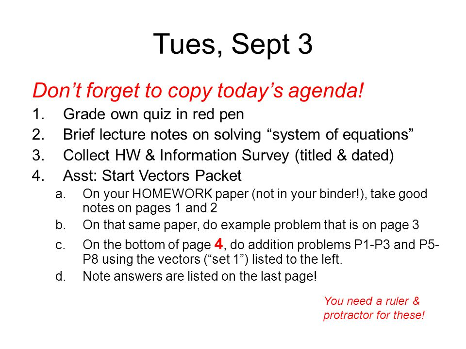 Wed Sept 11 (collab) 1.Go over minilab See next 2 slides 2.Lecture Notes – Speed and Velocity IMPORTANT!!!!.
