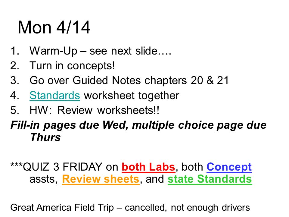 Mon 4/14 1.Warm-Up – see next slide…. 2.Turn in concepts.