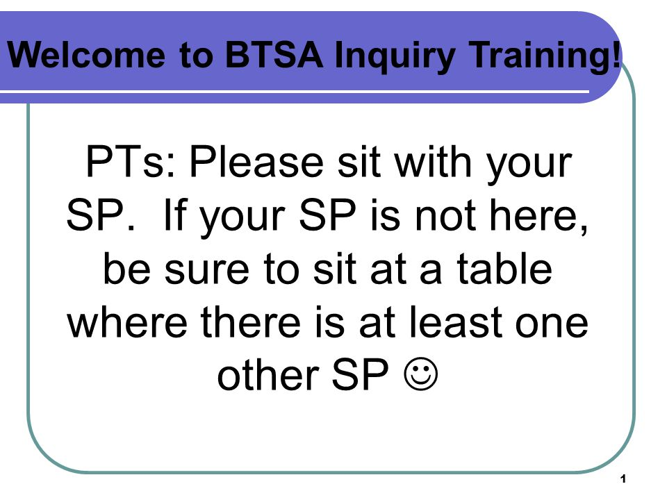 PTs: Please sit with your SP.