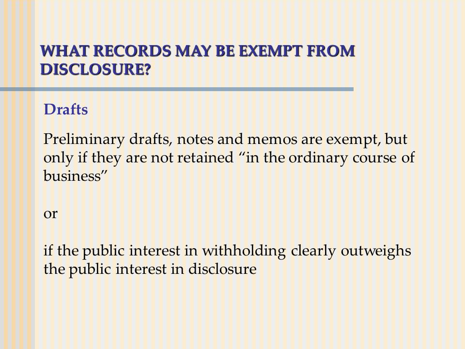 WHAT RECORDS MAY BE EXEMPT FROM DISCLOSURE.