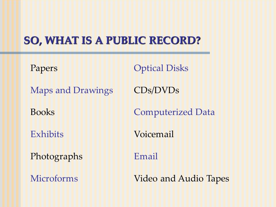 SO, WHAT IS A PUBLIC RECORD.