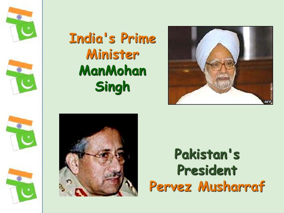 India s Prime Minister ManMohan Singh Pakistan s President Pervez Musharraf