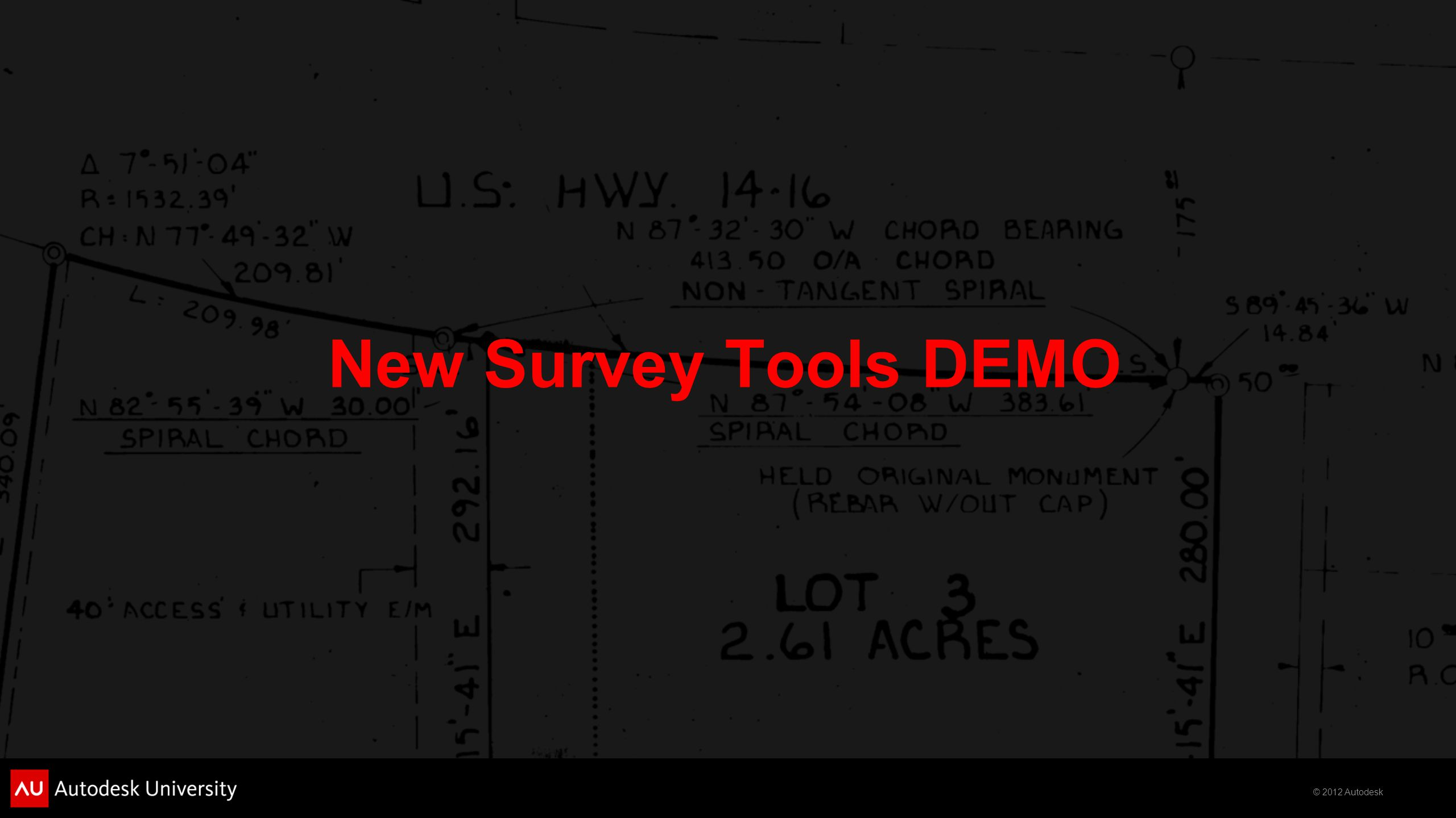 © 2012 Autodesk New Survey Tools DEMO