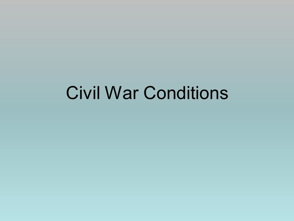 Civil War Conditions
