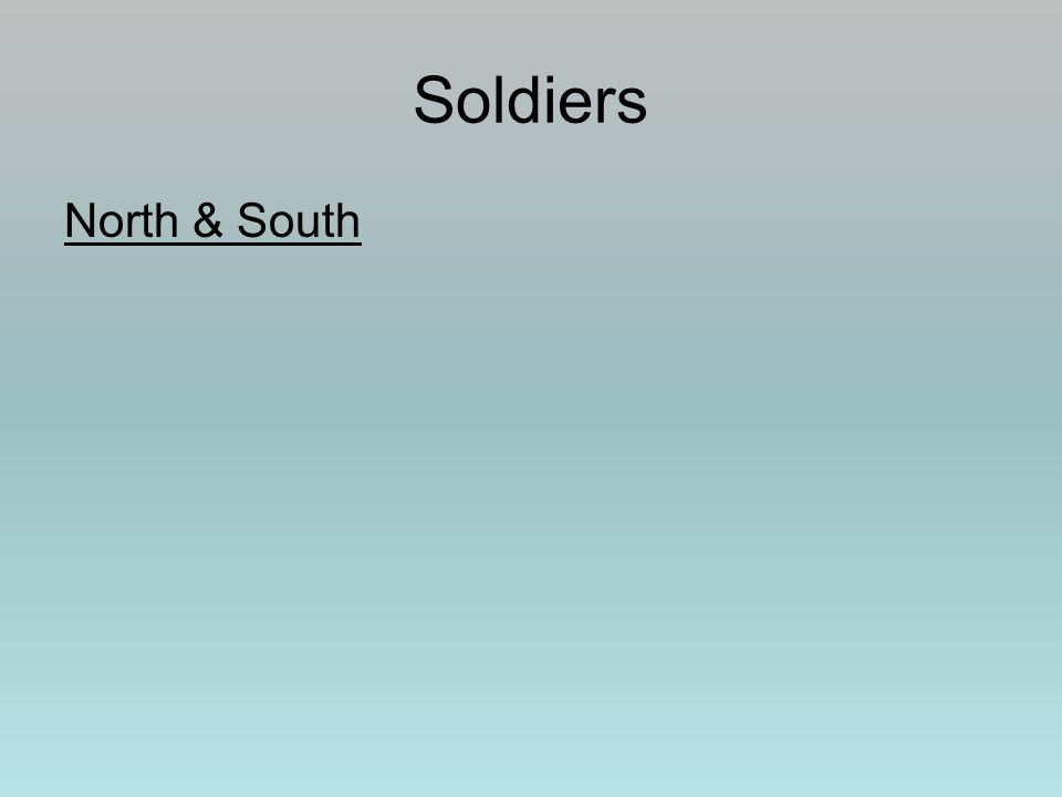 Soldiers North & South