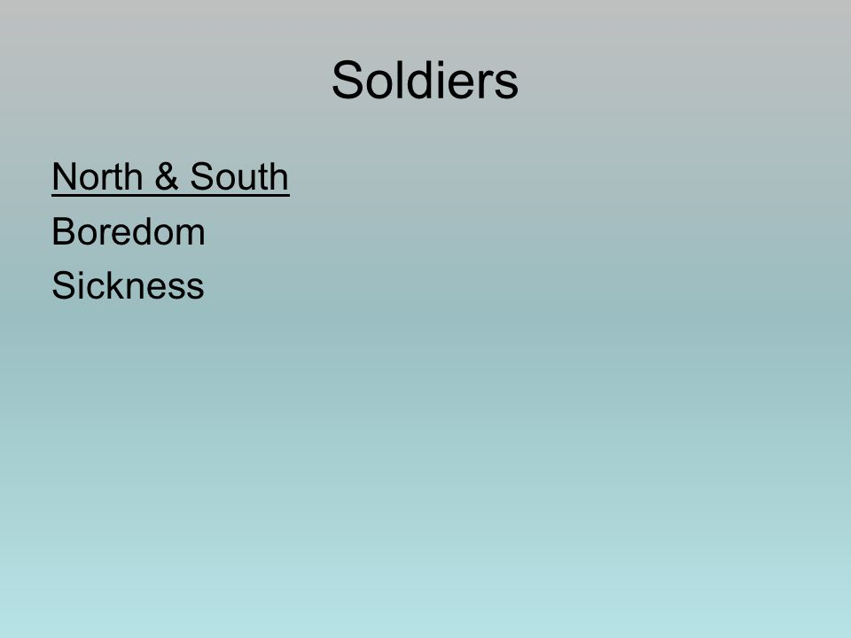Soldiers North & South Boredom Sickness