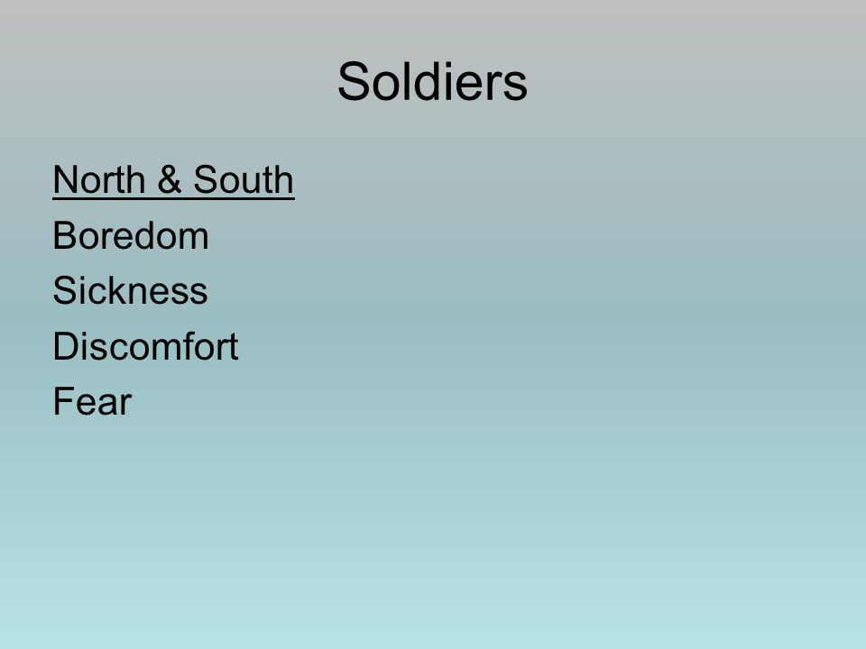 Soldiers North & South Boredom Sickness Discomfort Fear