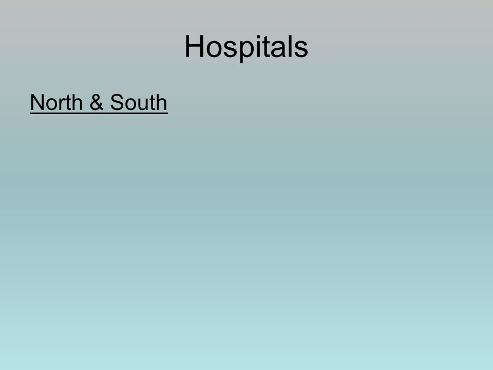 Hospitals North & South