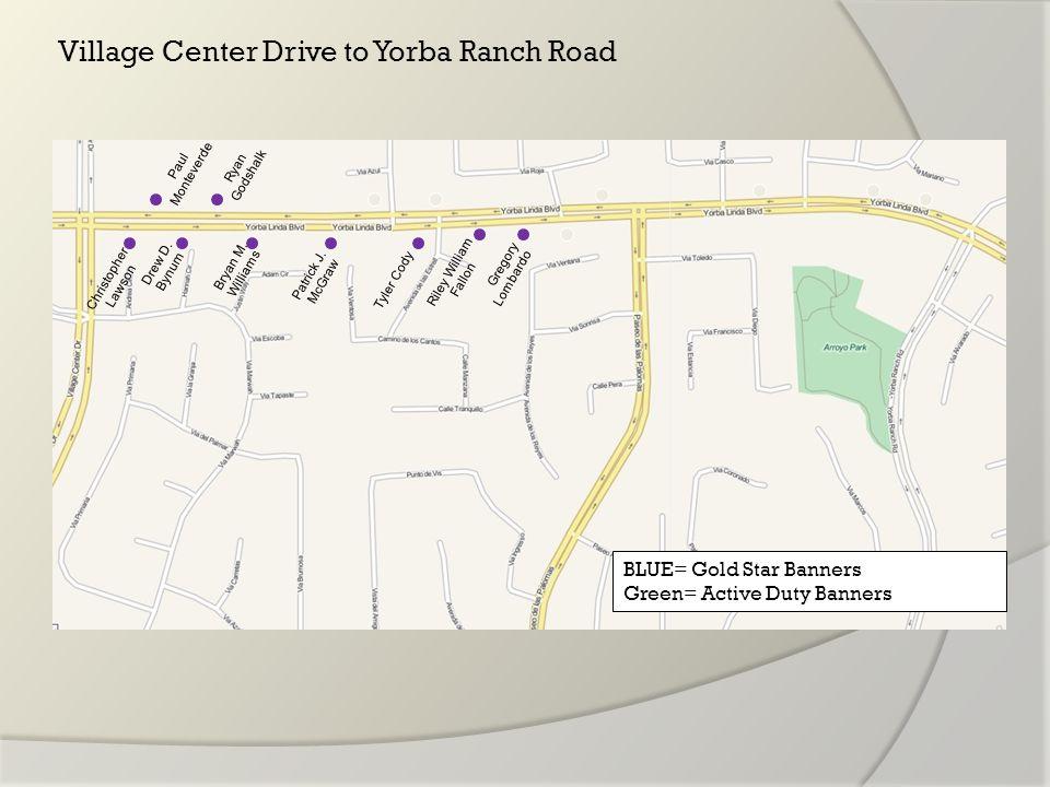 Village Center Drive to Yorba Ranch Road Paul Monteverde Ryan Godshalk Christopher Lawson Drew D.