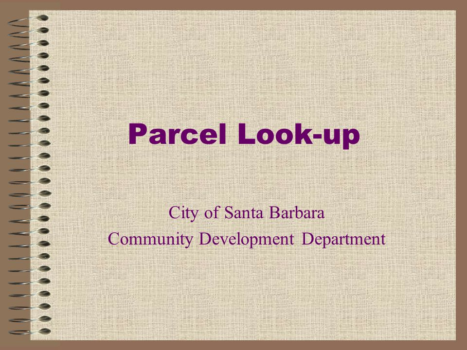 Parcel Look-up City of Santa Barbara Community Development Department