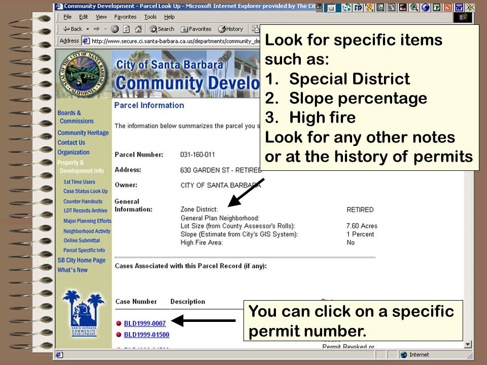 Look for specific items such as: 1.Special District 2.Slope percentage 3.High fire Look for any other notes or at the history of permits You can click on a specific permit number.