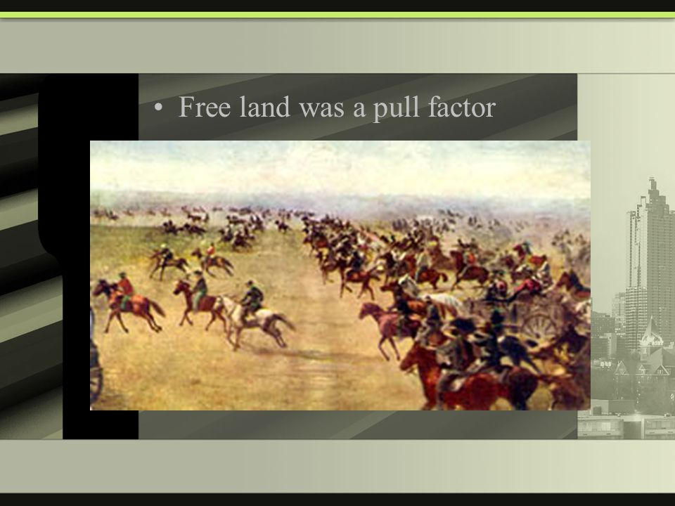 Free land was a pull factor