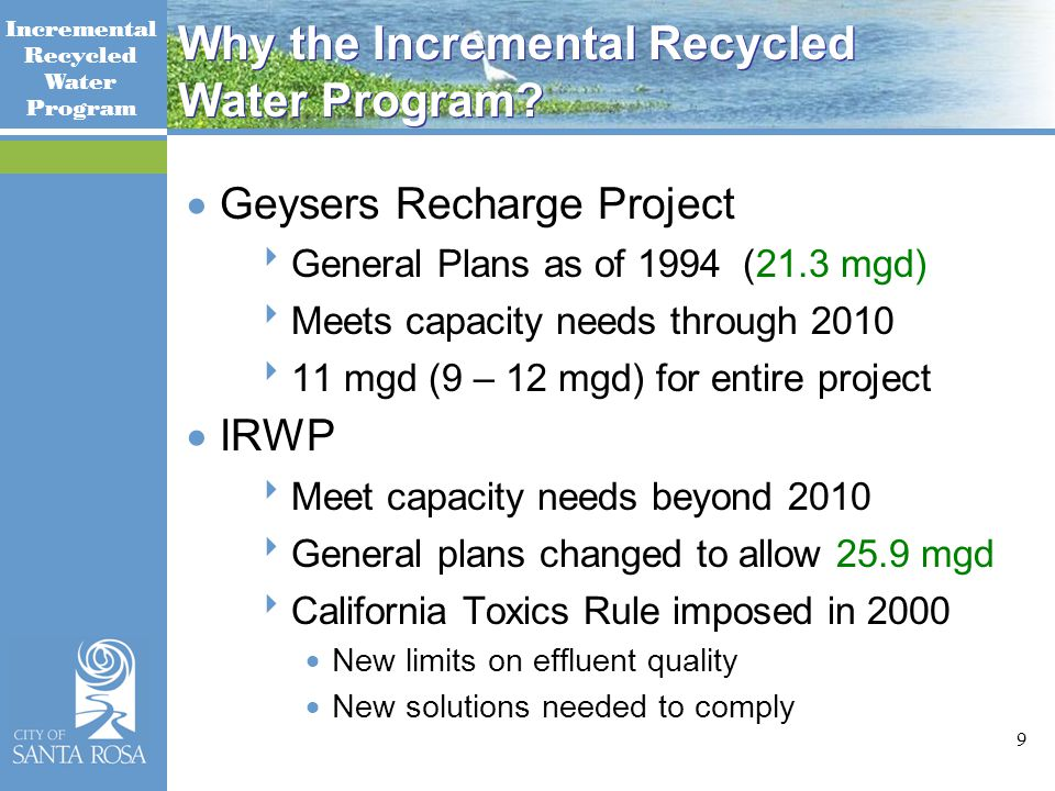 Incremental Recycled Water Program 9 Why the Incremental Recycled Water Program.