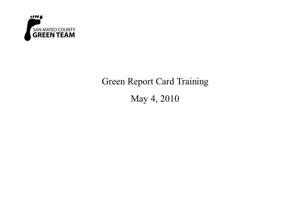 Green Report Card Training May 4, 2010