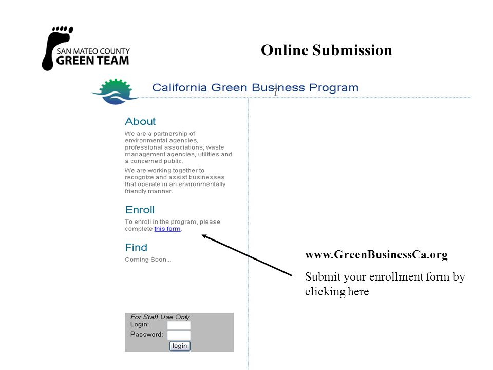 Online Submission www.GreenBusinessCa.org Submit your enrollment form by clicking here
