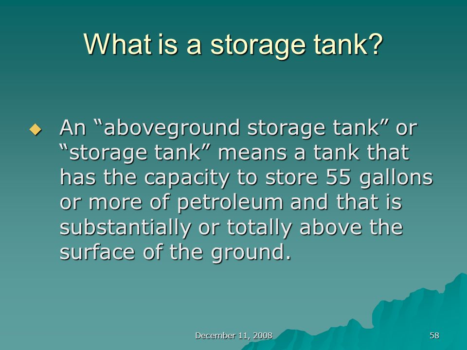 December 11, 2008 58 What is a storage tank.