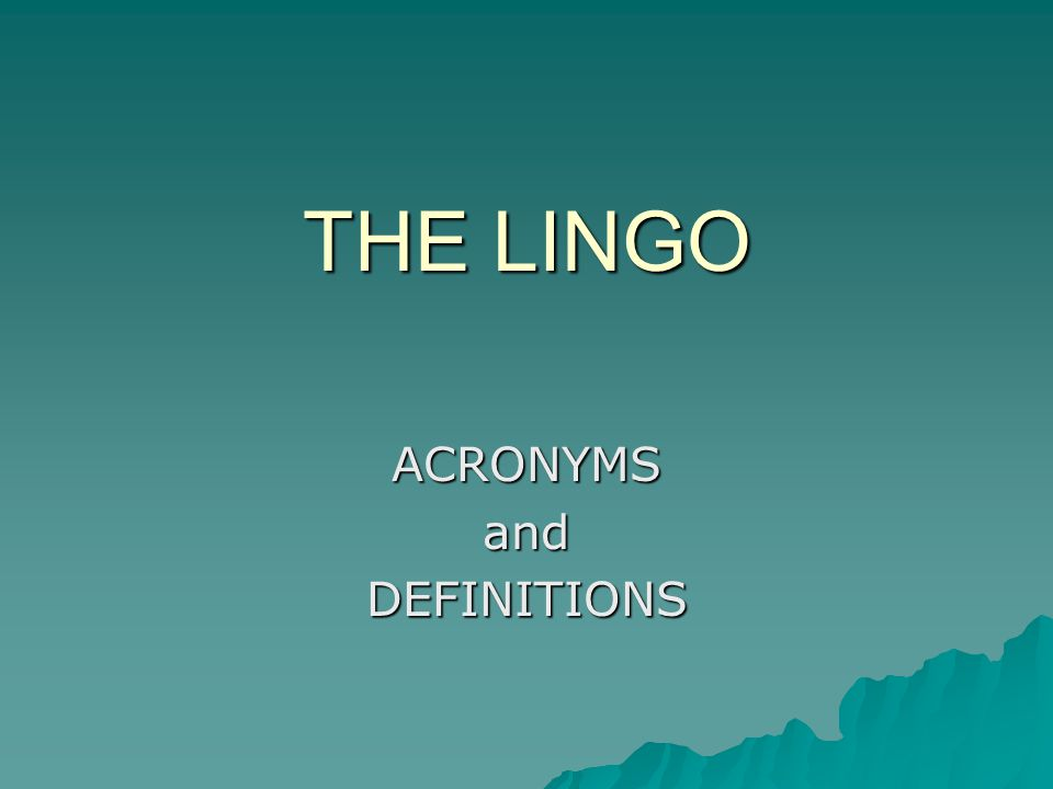 THE LINGO ACRONYMSandDEFINITIONS
