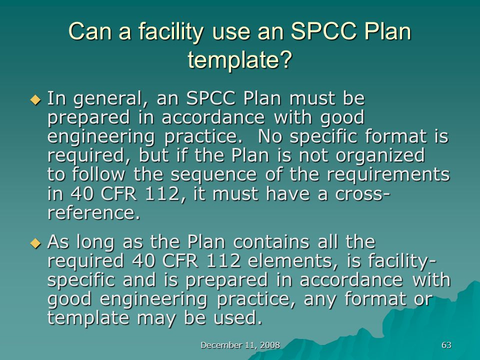 December 11, 2008 63 Can a facility use an SPCC Plan template.