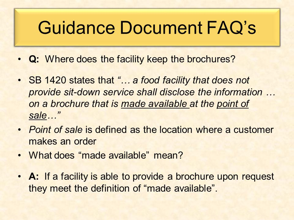 Guidance Document FAQ's Q: Where does the facility keep the brochures.