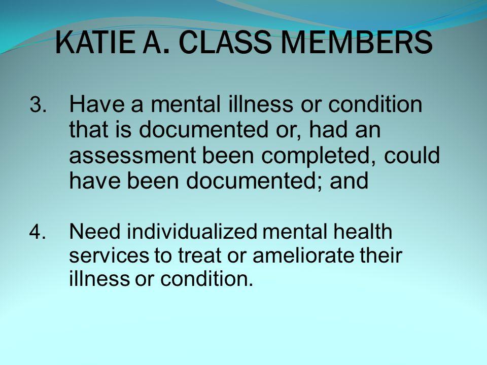 KATIE A. CLASS MEMBERS 1.