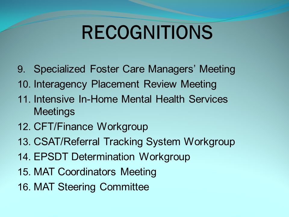 RECOGNITIONS 9.Specialized Foster Care Managers' Meeting 10.