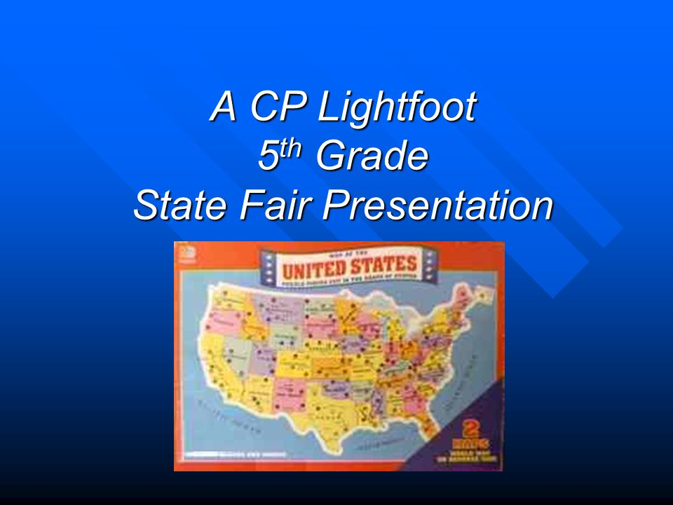 A CP Lightfoot 5 th Grade State Fair Presentation