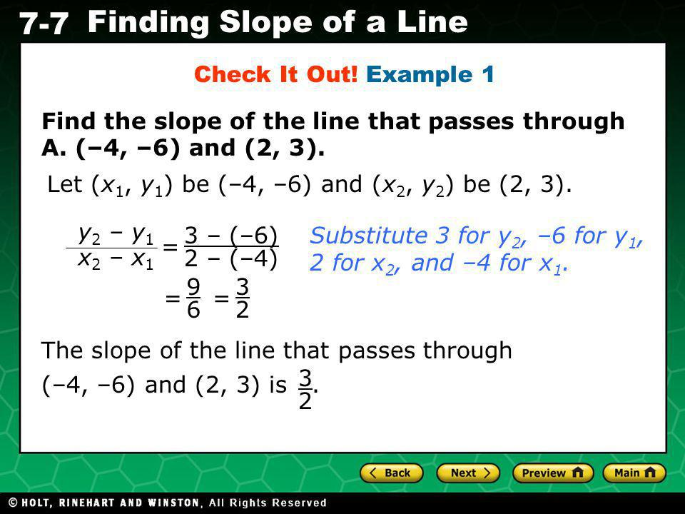 Holt CA Course 1 7-7 Finding Slope of a Line Find the slope of the line that passes through A.