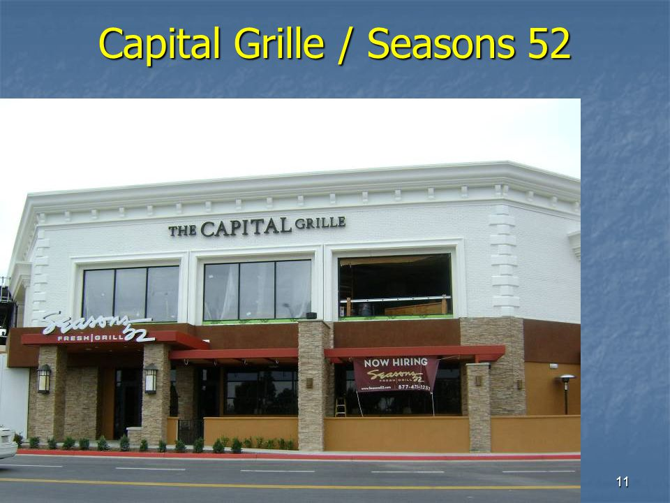 11 Capital Grille / Seasons 52