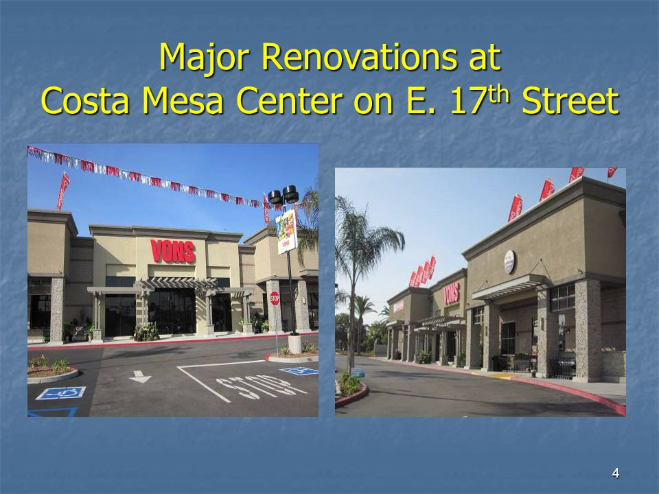 4 Major Renovations at Costa Mesa Center on E. 17 th Street