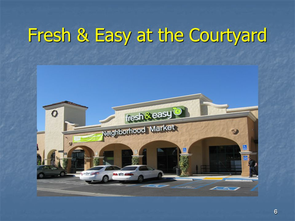 6 Fresh & Easy at the Courtyard