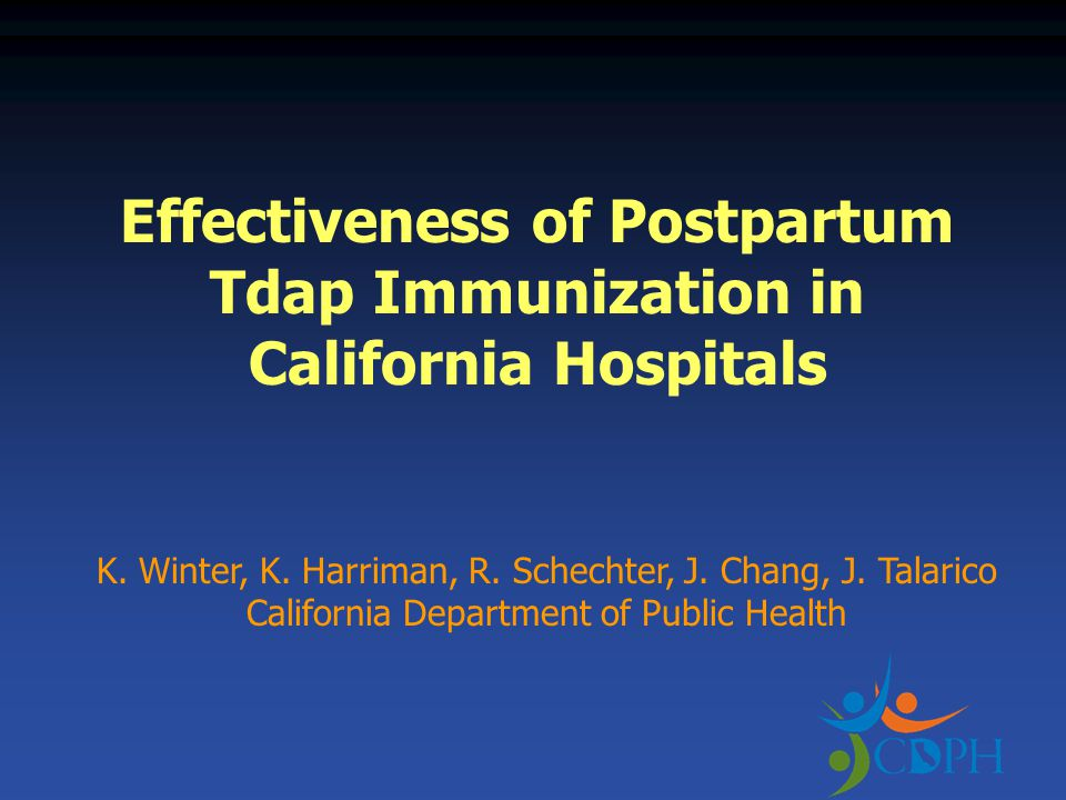Effectiveness of Postpartum Tdap Immunization in California Hospitals K.