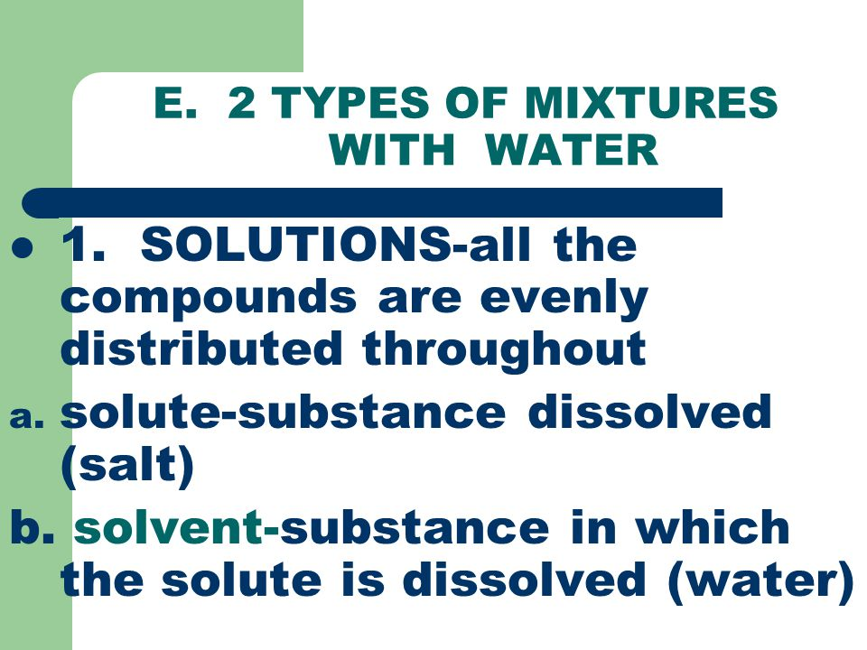 E.2 TYPES OF MIXTURES WITH WATER 1.