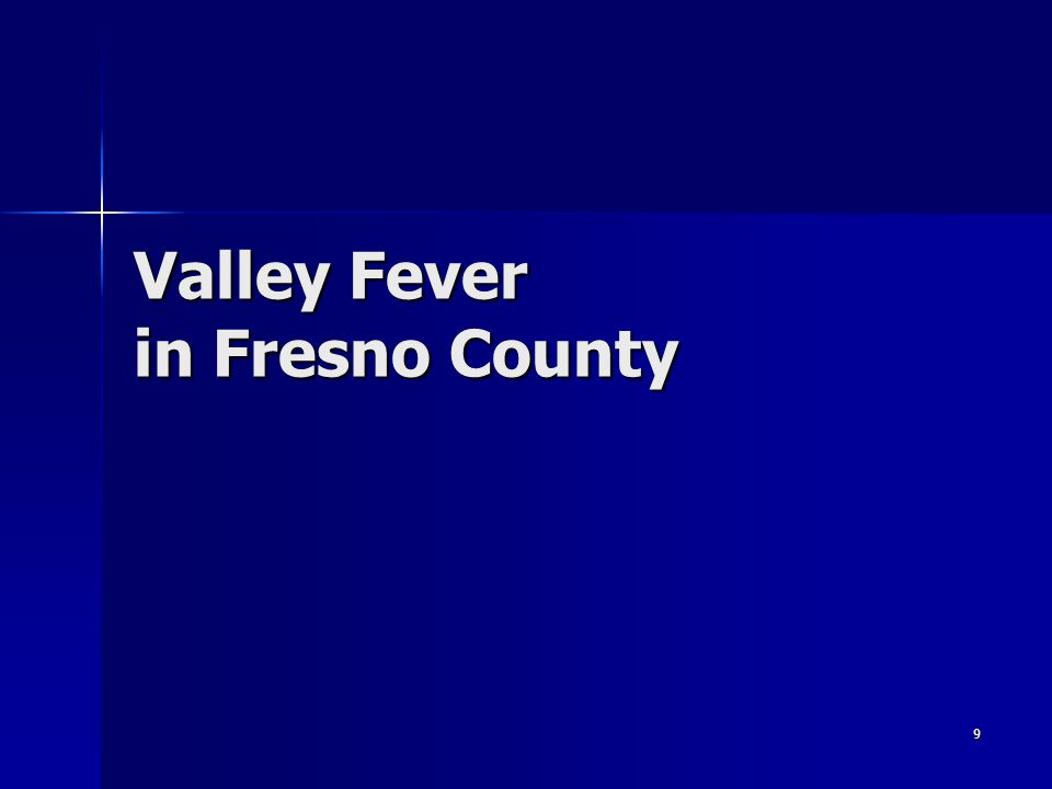 9 Valley Fever in Fresno County