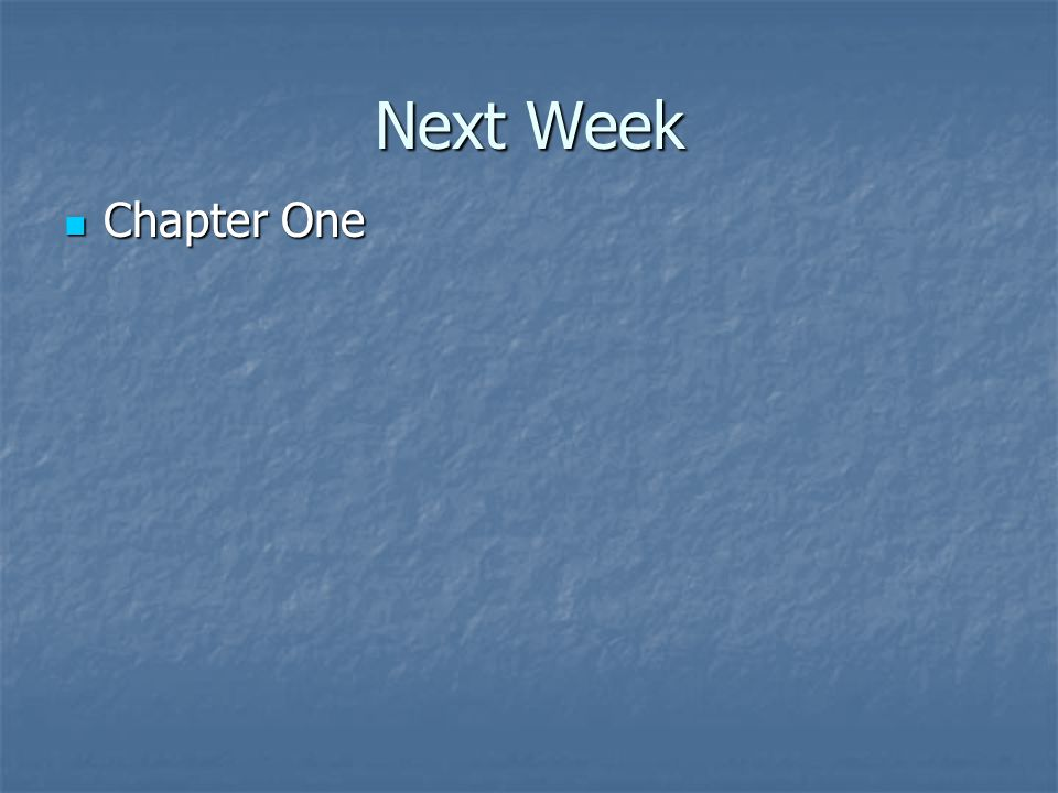 Next Week Chapter One Chapter One
