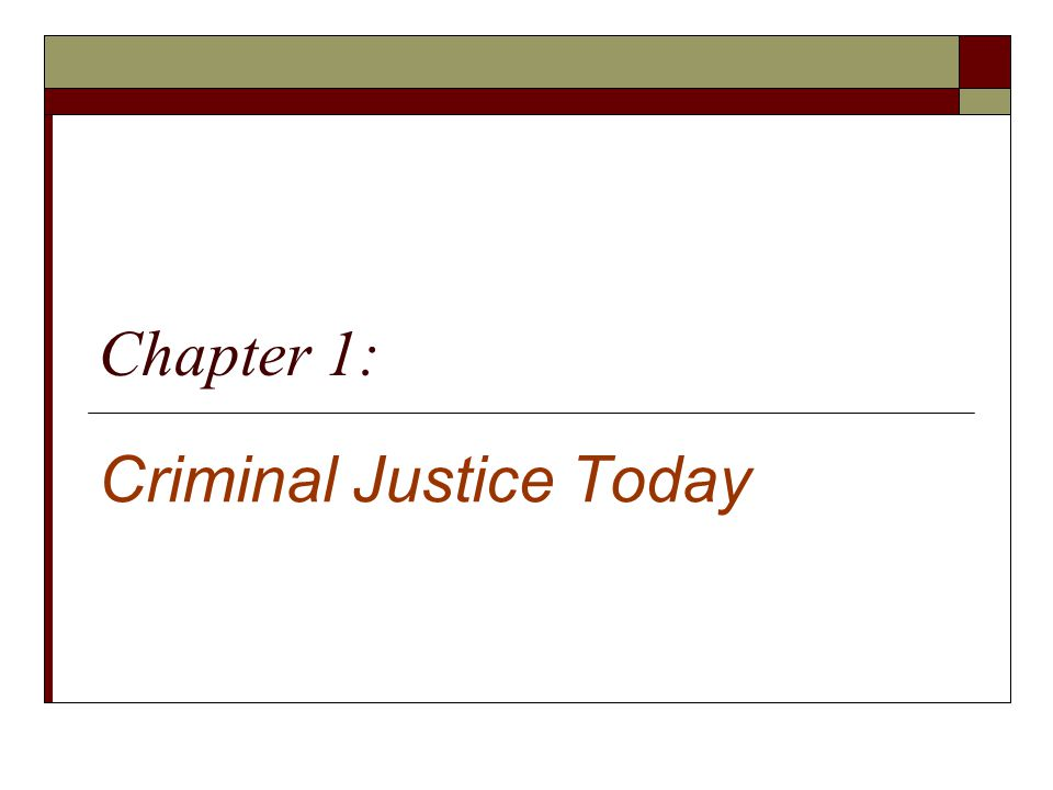 Chapter 1: Criminal Justice Today