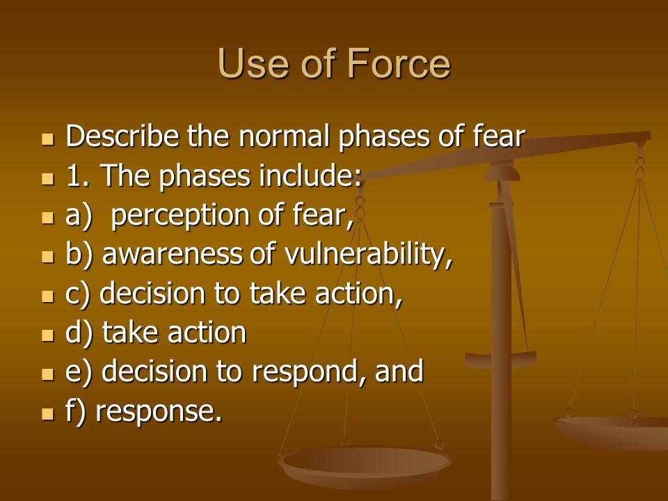 Use of Force Distinguish between reasonable and unreasonable fear Distinguish between reasonable and unreasonable fear 1.