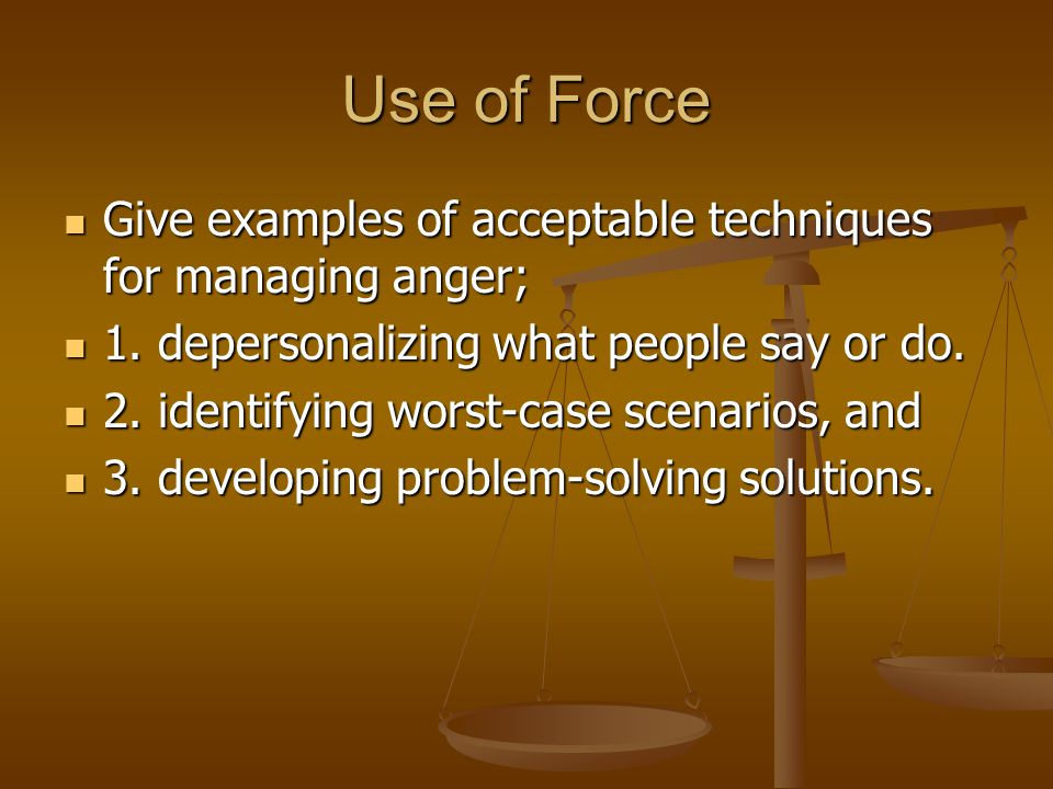 Use of Force Explain a peace officer's potential criminal and civil liability associated with the use of excessive force; Explain a peace officer's potential criminal and civil liability associated with the use of excessive force; 1.