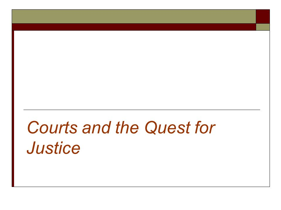 Courts and the Quest for Justice