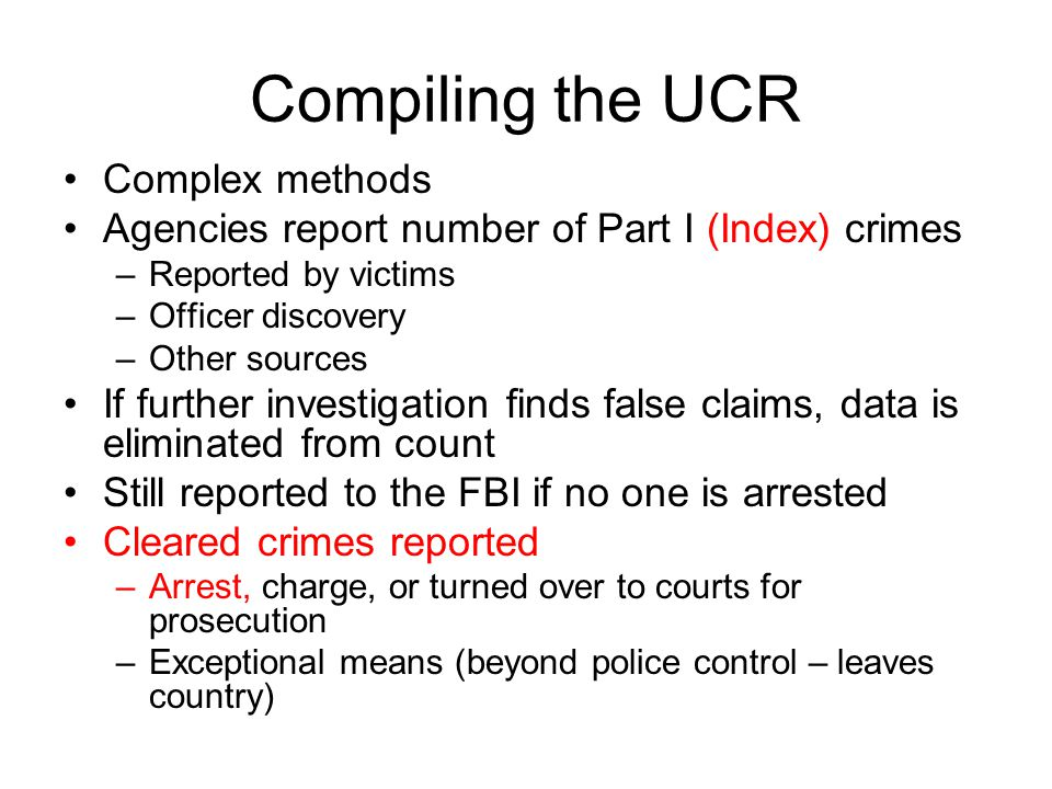 UCR Validity Less than half of crime victims report crimes What are some reasons a victim might not report a crime.