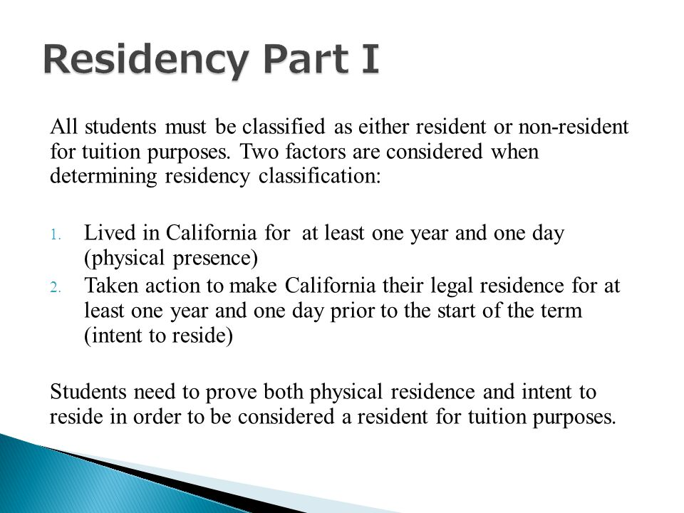All students must be classified as either resident or non-resident for tuition purposes.
