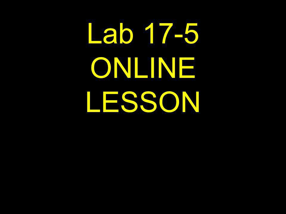 Lab 17-5 ONLINE LESSON