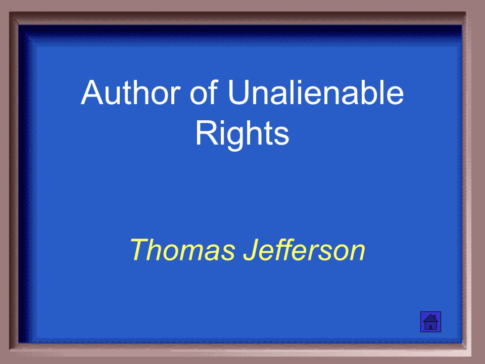 Our Unalienable Rights Life, liberty and the pursuit of happiness