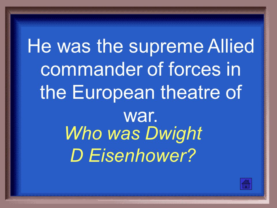 He was the US president for most of WWII. Who is Franklin Roosevelt?