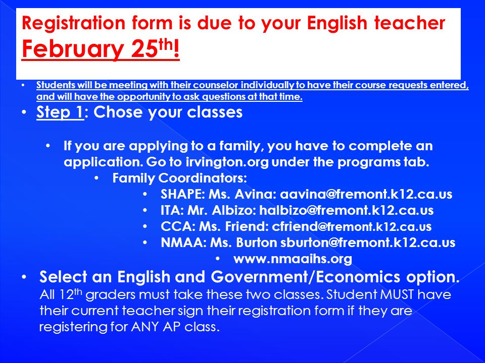 Registration form is due to your English teacher February 25 th .